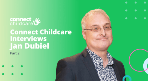 Connect Childcare interviews Jan Dubiel: Part 2