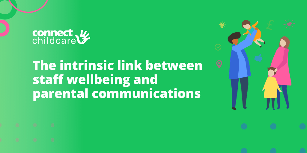 The intrinsic link between staff wellbeing and parental communications