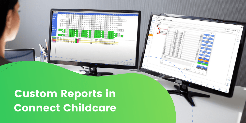 Custom Reports in Connect Childcare