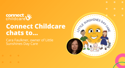 Connect Childcare chats to Cara Faulkner, owner of Little Sunshines Day Care