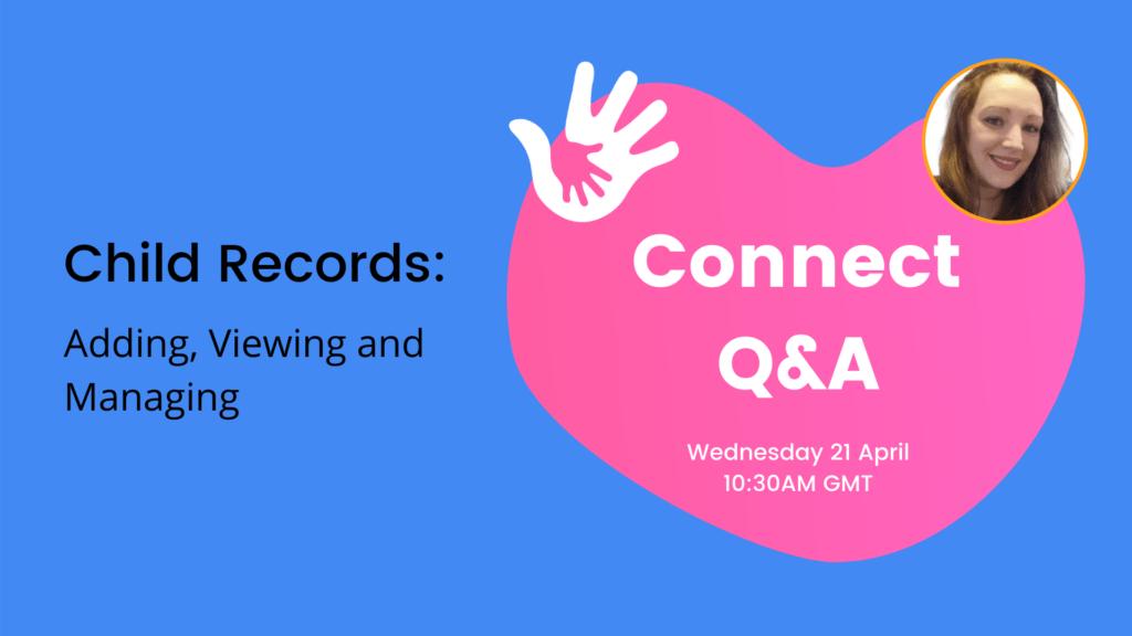 Connect Q&A - Child Records