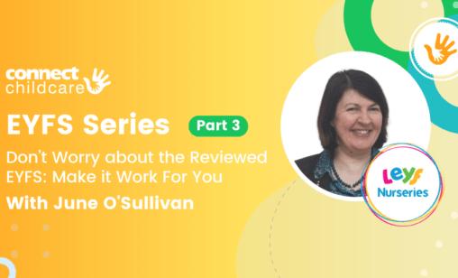 EYFS Series Pt3 with June O'Sullivan